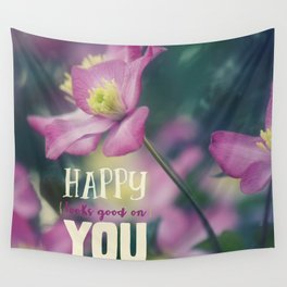 Happy Looks Good on You Wall Tapestry
