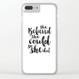 NURSERY GIRLS DECOR, She Believed She Could So She Did,Girls Room Decor,Girly Svg,Teens Girls,Quote Clear iPhone Case