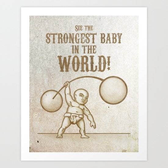 Strongest Baby in the World! Art Print