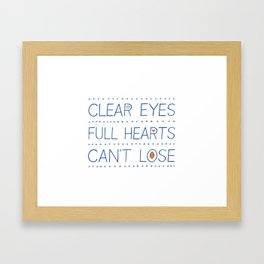 Clear Eyes, Full Hearts, Can't Lose Framed Art Print