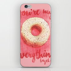 You're My Everything (Bagel.) iPhone & iPod Skin