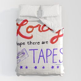 Lordy I Hope There Are Tapes Comforters