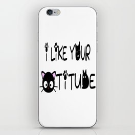 I Like Your Cattitude iPhone Skin