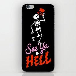 See Ya in Hell iPhone Skin