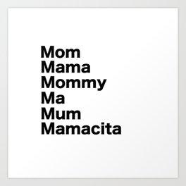 Mom Mama Mommy Art Print