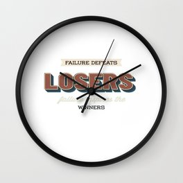 Failure Defeats Losers Failure Inspires The Winners Motivational Quotes Wall Clock