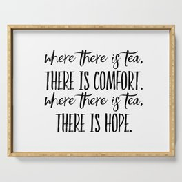 Where there is Tea There is Hope and Comfort Serving Tray
