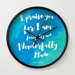 Wonderfully Made - Psalm 139:14 Wall Clock