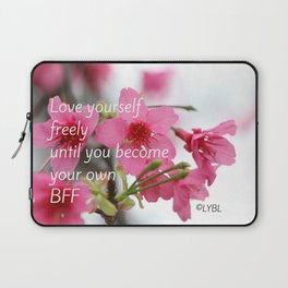 Love Yourself Be your BFF Laptop Sleeve