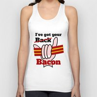 bacon Tank Tops featuring Bacon by mailboxdisco