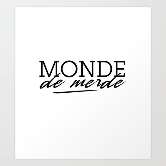 Monde de Merde... Art Print