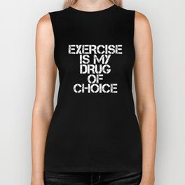 Exercise is My Drug of Choice Motivation T-Shirt Biker Tank