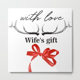 Wife's gift with love Metal Print