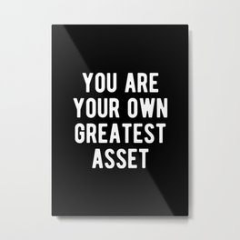 Inspirational - Your Own Greatest Asset Quote Metal Print