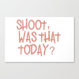 Shoot Was That Today? Mood : Counting Pennies Canvas Print