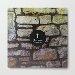Christ Alone; Cornerstone Metal Print