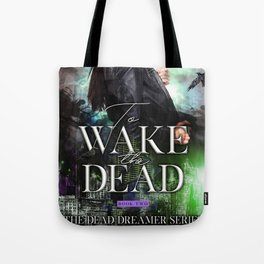 To Wake the Dead Tote Bag