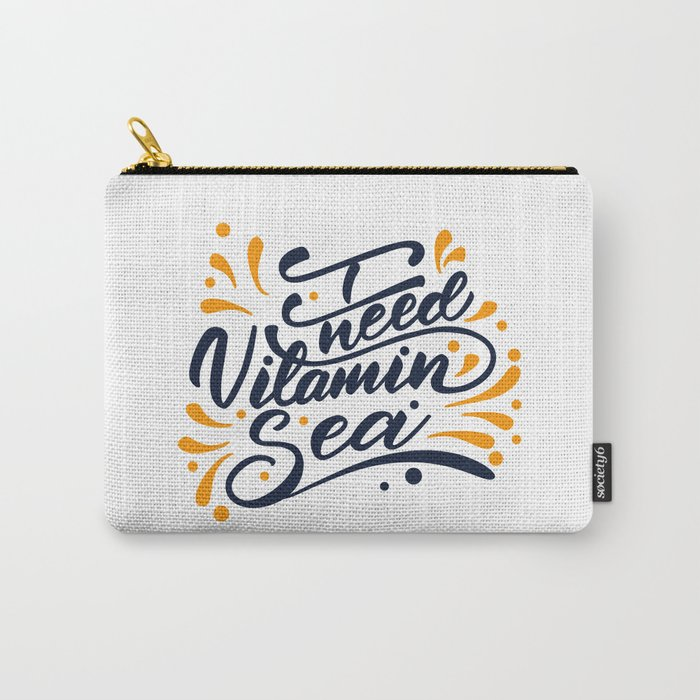 I need Vitamin Sea. Lettering poster Carry-All Pouch