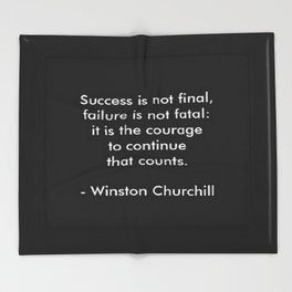 Winston Churchill Quote - Success Is Not Final - Famous Quotes Throw Blanket