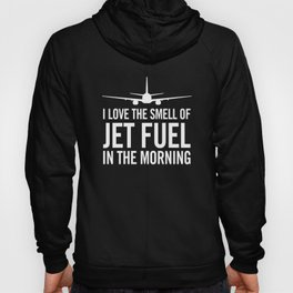 I Love the Smell of Jet Fuel in the Morning Aviation Illustration Hoody