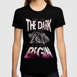 Fear not the Dark T-shirt