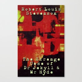 Robert Louis Stephenson, The Strange Case of Dr. Jeckyl & Mr. Hyde Canvas Print