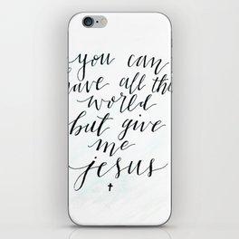 Give me Jesus Calligraphy iPhone Skin