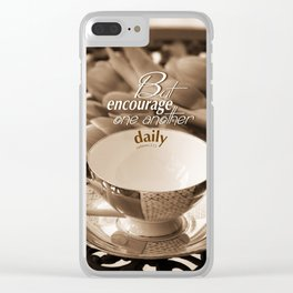 Encourage One Another Clear iPhone Case