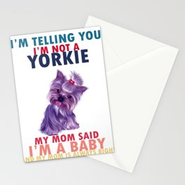 I'm Tellingyou I'm not a Yorkie My Mom Said I'm a Baby and my mom is always right Stationery Cards