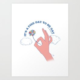 It's A Fine Day To Be Gay Art Print