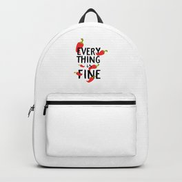 Funny Everything is Fine Hot Pepper Backpack