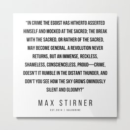 9    |Max Stirner | Max Stirner Quotes | 200604 | Anarchy Quotes Metal Print