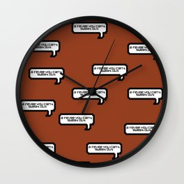 A Fever You Can't Sweat Out - Burnt Orange Wall Clock