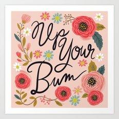 Pretty Swe*ry: Up Your Bum Art Print
