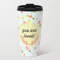 You are Loved Travel Mug