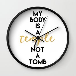 MY BODY IS A TEMPLE NOT A TOMB vegan quote Wall Clock