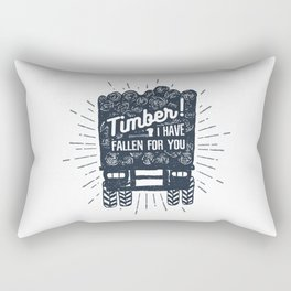 Timber! I Have Fallen For You Rectangular Pillow
