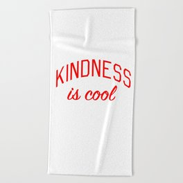 Kindness is Cool Beach Towel