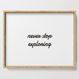 Never Stop Exploring Serving Tray