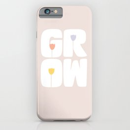 Grow Flowers iPhone Case
