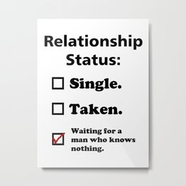 relationship status Metal Print
