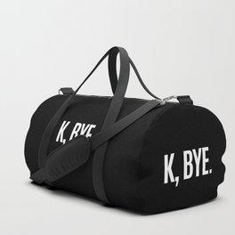 K, BYE OK BYE K BYE KBYE (Black & White) Duffle Bag