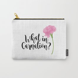 What In Carnation? Carry-All Pouch