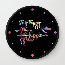 Stay Trippy Little Hippie, Quote Wall Clock
