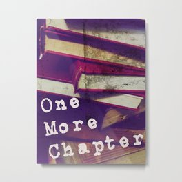 One More Chapter Metal Print