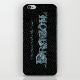 Everyone Needs Their Own Dragon (Silver) iPhone Skin
