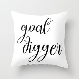Goal Digger, Wall Art, Poster, Digital Art, Home Quote Art, Typography, Inspiration Quote Throw Pillow