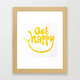 Get Happy! Framed Art Print