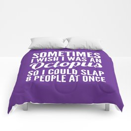 Sometimes I Wish I Was an Octopus So I Could Slap 8 People at Once (Purple) Comforters