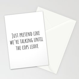 Pretend Like We're Talking Stationery Cards